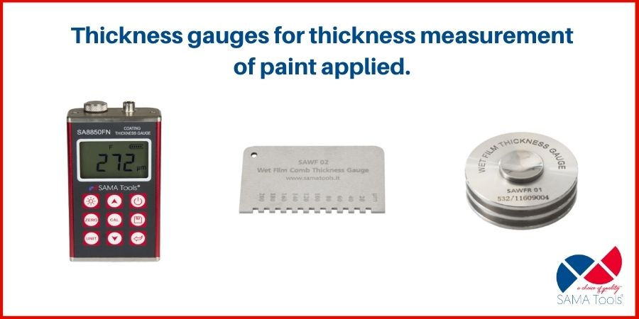 Thickness gauges for thickness measurement of paint applied.