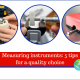 Measuring instruments: 5 tips for a quality choice